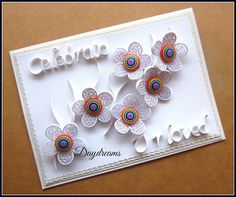 DAYDREAMS: Some Customised Quilling.