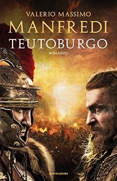 """Teutoburgo"" Valerio Massimo Manfredi"