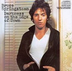 Bruce Springsteen: Darkness on the Edge of Town. 1978. Columbia.