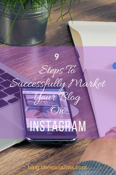 You want to market your blog on Instagram? Here are 9 steps you need to take to get your blog on the path to Instagram success