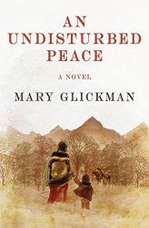 An Undisturbed Peace was such a satisfying and engrossing read.