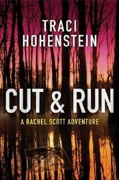 Cut & Run (A Rachel Scott Adventure Book 3) by Traci Hohe... https://www.amazon.com/dp/B00996W19E/ref=cm_sw_r_pi_dp_u0HqxbMMYX5CR