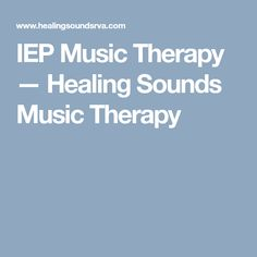 IEP Music Therapy — Healing Sounds Music Therapy