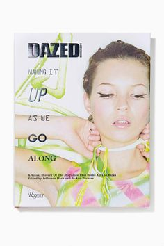 An art lover's dream shelf would have to include a copy of this Kate Moss fronted tome . .  Dazed & Confused: Making It Up As We Go Along Hardcover Book via @NASTY GAL #Dazed&Confused #contemporary_art #art_books