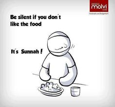 Be silent if you don't like the food.