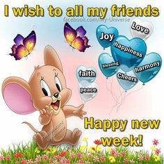 I Wish To All My Friends, Happy New Week! monday good morning happy monday new week good morning monday happy new week new week quotes new week pictures new week sayings Happy New Week, Have A Happy Day, Happy Monday, Happy Weekend, Hello Monday, It's Monday, Good Morning Good Night, Good Morning Quotes, Motivational Images