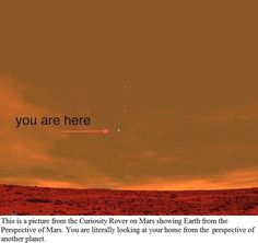 Exploring Space, A pic from Curiosity Rover on Mars, Looking at home from the perspective of another planet........