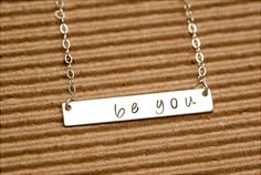 be yourself, all day, everyday. #beyoujewelry  #handstamped #handmade Be Yourself Necklace by beyoujewelrydesign on Etsy, $30.00