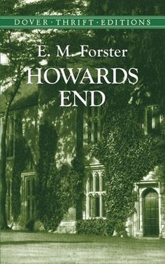 Howards End by E.M. Forster // first published in 1910