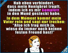 Ist das ein Auswahlkriterium? ^^' Lustige Sprüche und Memes #Humor #Sprüche #lustig #peinlich #Vater #Honig #lustigeBilder #Jodel #lustigeSprüche