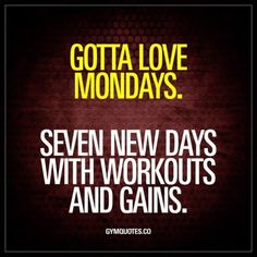 Gotta love #mondays Seven new days with #workouts and #gains -
