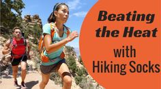 The best hiking socks should allow you to beat the heat during any season!