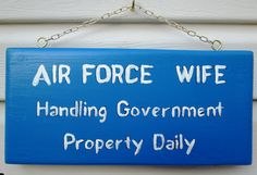 Air Force Wife Handling Government Property Daily Sign