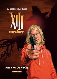 XIII Mystery tome 6 : Billy Stockton. Scénario : Bollée, Dessin : Cuzor. #Dargaud #XIII #BDXIII