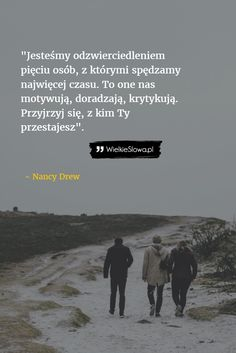 Jesteśmy odzwierciedleniem pięciu osób... #Drew-Nancy,  #Różne