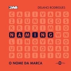 Livro Naming: O nome da marca, por Delano Rodrigues – ISBN: 8586695548