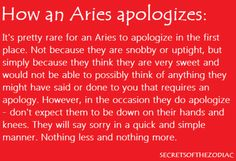 Aries: like I mentioned yoU have to be a body language, and non-verbal expert... Mainly because yoU can't handle the facts of life when spoken. (What's worse, is trying to explain blunt words for the sensitive/clueless)