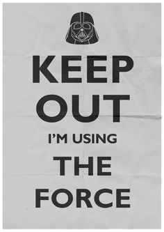 Keep out I'm using the Force | #StarWars