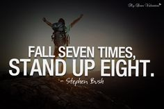 Fall down but never stay down