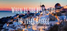 When is the best time to visit Greece? Greece Travel, Wind Turbine, Period, Holiday, Vacation, Holidays, Greece Vacation, Holidays Events