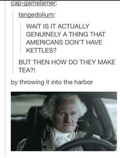 How Americans make tea: | 33 Of The Greatest Things That Happened On Tumblr In 2013