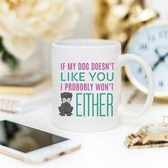 If My Dog Doesn't Like You Mug