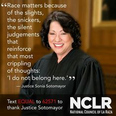 its not just race, its religion its who you love its how you look and the list goes on and on. We need to see the soul of a person Lawyer Quotes, Sonia Sotomayor, Elie Wiesel, Who You Love, Life Philosophy, Social Justice, Real Talk, Memoirs, Equality