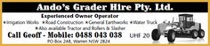 Phone Ando's Grader Hire for your grader needs in and around Warren NSW – Geoff is an experienced owner operator.  What ever your project is: Irrigation Works, Road Construction, General Earthworks. There is a Water Truck, Tractor, Roller and Slasher also available. To contact Geoff Anderson Grader Hire, call Geoff on: 0488 043 038 (UHF 20). P O Box 248 Warren NSW 2824 Email: carmena1@live.com.au Servicing Warren, Nyngan, Nevertire, Collie, Coonamble, Walgett and Trangie.
