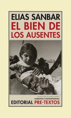 EL BIEN DE LOS AUSENTES. - Exiliado de su Palestina natal a los pocos meses de nacer, Elias Sanbar (Haifa, 1947) recrea en El bien de los ausentes, a través de episodios de tonalidades variadas, la presencia inmaterial de una Palestina vivida «desde fuera». Con la referencia siempre en mente de la casa natal en Haifa, perdida en 1948, el expatriado se entrega a su personal viaje por las mayúsculas de la lírica (Darwix), el cine (Godard), la actitud...
