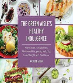 Food as medicine everyday reclaim your health with whole foods pdf the green aisles healthy indulgence pdf forumfinder Choice Image