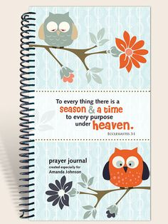 Personalized Journal Owl on a Limb by IntegrityGraphics on Etsy, $14.99    To every thing there is a season and a time to every purpose under heaven.  Ecclesiastes 3:1