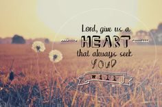 Lord give us a heart that always seeks your will. #cdff #onlinedating #christianinspiration