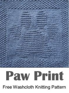 Free knitting pattern for paw print washcloth or dishcloth or afghan square - Wa. Free knitting pattern for paw print washcloth or dishcloth or afghan square - Wa. Knitted Squares Pattern, Knitted Dishcloth Patterns Free, Knitting Squares, Knitted Washcloths, Loom Knitting Patterns, Easy Knitting, Knitting Needles, Knit Blanket Squares, Crochet Afghans