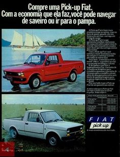 Fiat Pick-ups - from Brasil - adv Fiat Uno, Advertising History, Car Advertising, Fiat Cars, Fiat Abarth, American Motors, Old Cars, Vintage Advertisements, Cars And Motorcycles