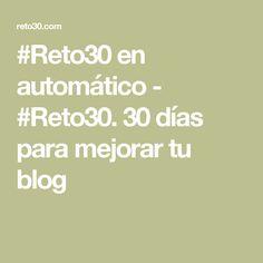 #Reto30 en automático - #Reto30. 30 días para mejorar tu blog