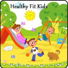 Helping kids to be healthy & fit in their lives everyday through movement, exercise & food! Being active & eating well = Healthy Fit Kids!