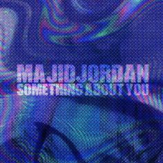 Majid Jordan – Something About You (Audio)