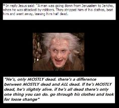 """Christian Memes with Princess Bride Reference """"go through his clothes and look for loose change"""" lol"""