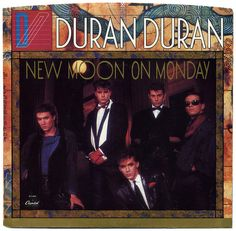 New Moon On Monday b/w Tiger Tiger  Duran Duran, Capitol Records/USA (1984)