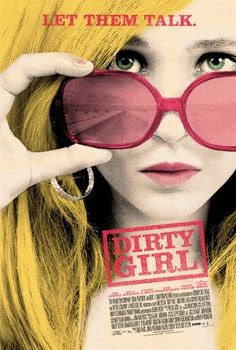 Review of Dirty Girl (2010)- Leaving the state of Netflix May 9