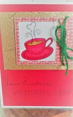samantha  designs: Your Kindness Warms my Heart