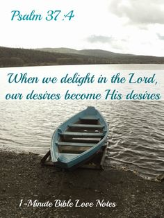 When we delight in the Lord, our desires change and become His desires. This 1-minute devotion encourages us to desire what God desires.