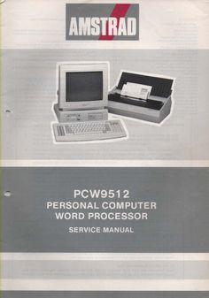 Amstrad PCW9512 Personal Computer Word Processor Service Manual - Computing History