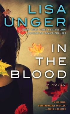 This list of thriller books worth reading includes suspenseful psychological thriller In the Blood by Lisa Unger.