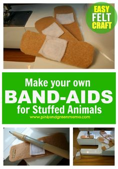 Pink and Green Mama: * Feel Better Felt Band-Aids For Play. My girl would love this for her stuffed animals. Simple tan and white felt to make it. And a piece of Velcro on one side of each bandaid to get it to stick