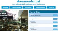 Dreamreader is a new reading site for English Language Learners created by Neil Millington, an English teacher in Japan. Here's how he describes it: There are 25 lessons on the site right now and t...