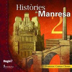 Històries de Manresa. 2 / Francesc Comas Closas