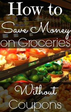 Would you like to learn how to save money on groceries WITHOUT using coupons? You won't want to miss this!