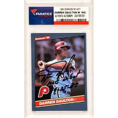 Darren Daulton Philadelphia Phillies Fanatics Authentic Autographed 1986 Donruss Rookie #477 with MLB Debut 9-25-83 Inscription