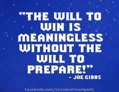 "Sports quote- ""The will to win..."" Visit our website at http://LessonsFromSports.com; Like us on Facebook at http://Facebook.com/LessonsFromSports; and join us on Twitter @lessonsSports"